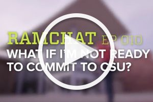 RamChat: What if I'm not ready to commit to CSU?