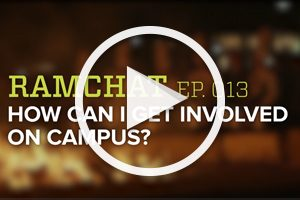 RamChat: How can I get involved on campus?