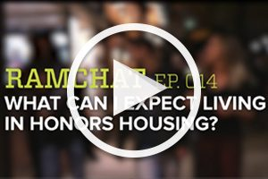 RamChat: What can I expect from Honors housing?