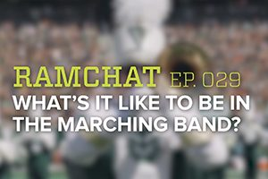 RamChat: What's it like to be in the CSU Marching Band?