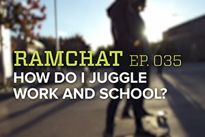 Ramchat 35: Juggling work and school